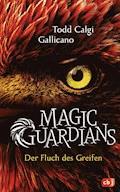 Magic Guardians - Der Fluch des Greifen - Todd Calgi Gallicano - E-Book