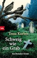 Schweig wie ein Grab - Tessa Korber - E-Book
