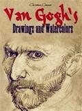 Van Gogh's Drawings and Watercolors - Christian Connor - E-Book
