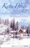Rendezvous zum Weihnachtsfest - Katie Fforde - E-Book
