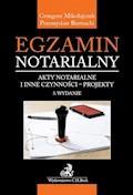 Egzamin notarialny. Akty notarialne i inne czynności - projekty. Wydanie 3 - Przemysław Biernacki, Grzegorz Mikołajczuk - ebook