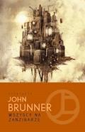 Wszyscy na Zanzibarze - John Brunner - ebook