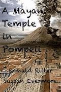 A Mayan Temple Discovered In Pompeii Italy - Sussan Evermore - E-Book