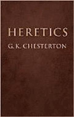 Heretics - Gilbert Keith Chesterton - ebook