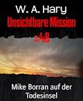 Unsichtbare Mission #48 - W. A. Hary - E-Book