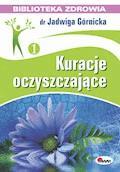 Kuracje oczyszczające - Jadwiga Górnicka - ebook