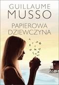Papierowa dziewczyna - Guillaume Musso - ebook