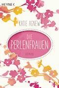 Die Perlenfrauen - Katie Agnew - E-Book