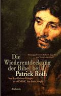 Die Wiederentdeckung der Bibel bei Patrick Roth - E-Book