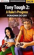"Tony Tough 2: A Rake's Progress - poradnik do gry - Katarzyna ""kassiopestka"" Pestka - ebook"