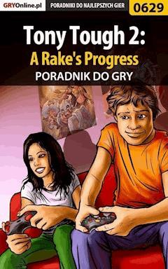 "Tony Tough 2: A Rake's Progress - poradnik do gry - Katarzyna ""kassiopestka"" Pestka - ebook"