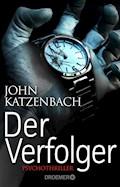 Der Verfolger - John Katzenbach - E-Book