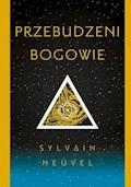 Przebudzeni bogowie - Sylvain Neuvel - ebook