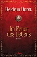 Im Feuer des Lebens - Heidrun Hurst - E-Book