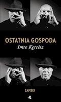 Ostatnia gospoda. Zapiski - Imre Kertesz - ebook