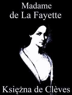 Księżna de Cleves - Madame de La Fayette - ebook