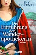 Die Entführung der Wanderapothekerin - Iny Lorentz - E-Book
