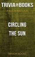 Circling the Sun by Paula McLain (Trivia-On-Books) - Trivion Books - E-Book