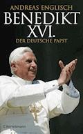 Benedikt XVI. - Andreas Englisch - E-Book