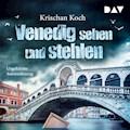 Venedig sehen und stehlen - Krischan Koch - Hörbüch