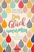 Das Glück umarmen - Nicole Walter - E-Book