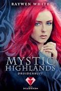 Mystic Highlands 1: Druidenblut - Raywen White - E-Book