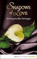 Verhängnisvolles Verlangen - Shadows of Love - Jaden Tanner - E-Book