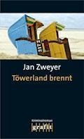 Töwerland brennt - Jan Zweyer - E-Book
