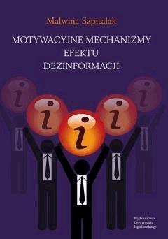 Motywacyjne mechanizmy efektu dezinformacji - Malwina Szpitalak - ebook