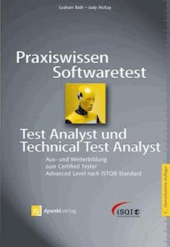 Praxiswissen Softwaretest - Test Analyst und Technical Test Analyst - Graham Bath - E-Book