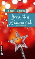 Her mit dem Zauberstab - Brigitte Riebe - E-Book