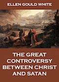 The Great Controversy Between Christ And Satan - Ellen Gould White - E-Book
