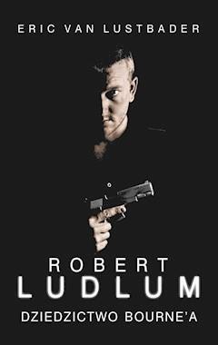 Dziedzictwo Bourne'a - Robert Ludlum, Eric Van Lustbader - ebook