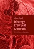 Dlaczego krew jest czerwona - Liliana Trzpil - ebook