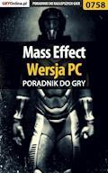"Mass Effect - PC - poradnik do gry - Artur ""Metatron"" Falkowski - ebook"