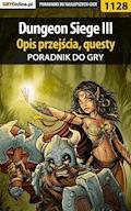 """Dungeon Siege III - poradnik, opis przejścia, questy - Maciej """"Czarny"""" Kozłowski - ebook"""