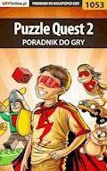 """Puzzle Quest 2 - poradnik do gry - Maciej """"Psycho Mantis"""" Stępnikowski - ebook"""