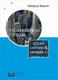 Steganografia cyfrowa. Sztuka ukrywania informacji - Volodymyr Mosorov - ebook