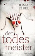 Der Todesmeister - Thomas Elbel - E-Book
