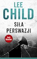 Jack Reacher. Siła perswazji - Lee Child - ebook