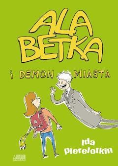 Ala Betka i demon miasta - Ida Pierelotkin - ebook