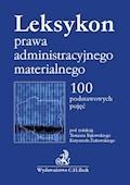 Leksykon prawa administracyjnego materialnego. 100 podstawowych pojęć - Tomasz Bąkowski, Krzysztof Żukowski - ebook