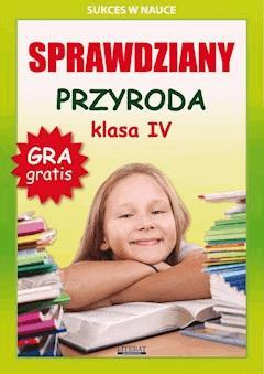 Sprawdziany. Przyroda. Klasa IV. Sukces w nauce - Grzegorz Wrocławski - ebook