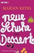 Neue Schuhe zum Dessert - Marian Keyes - E-Book
