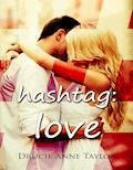 hashtag: #love - Drucie Anne Taylor - E-Book