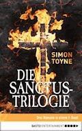Die Sanctus-Trilogie - Simon Toyne - E-Book