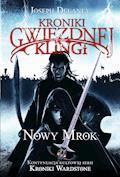 Kroniki Gwiezdnej Klingi 1. Nowy Mrok - Joseph Delaney - ebook