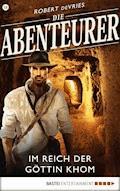Die Abenteurer - Folge 18 - Robert deVries - E-Book