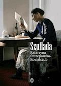 Szuflada - Katarzyna Szczepańska-Kowalczuk - ebook