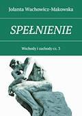 Spełnienie - Jolanta Wachowicz-Makowska - ebook